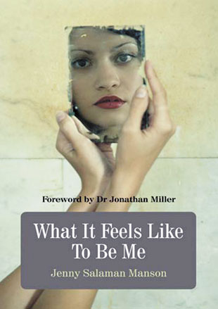 What it Feels Like To Be Me, by Jenny Salaman Manson