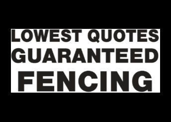 Lowest Quotes Guaranteed Fencing